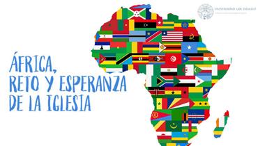 """""""África, reto y esperanza de la Iglesia"""""""